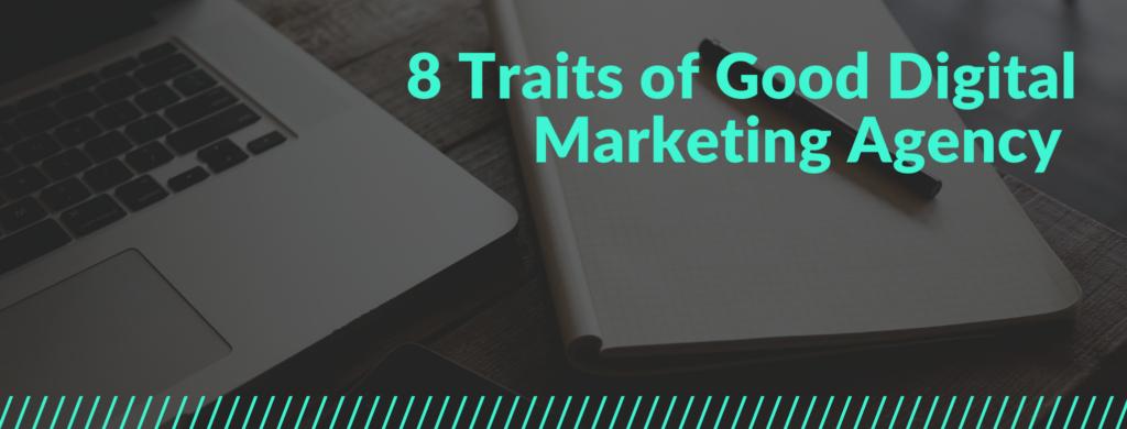 Traits of Good Digital Marketing Agency